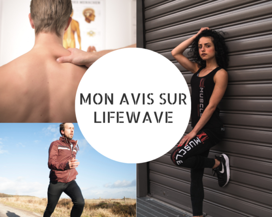 Mon Avis sur Lifewave - www.reussirsonmlm.com