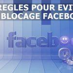 Les 3 règles à suivre impérativement pour éviter le blocage Facebook