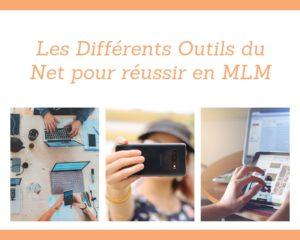 Les Différents Outils su Net pour réussir en MLM - www.reussirsonmlm.com