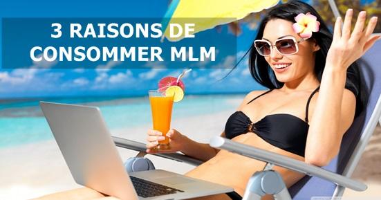 3 raisons de consommer MLM