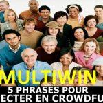 Découvrez mon avis sur le concept Multiwin + les 5 phrases à dire pour prospecter en Crowdfunding