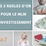 MLM d'investissement : Les 5 Règles d'Or pour éviter les Pièges – NE VOUS Y ENGAGEZ PAS avant d'avoir lu ça…