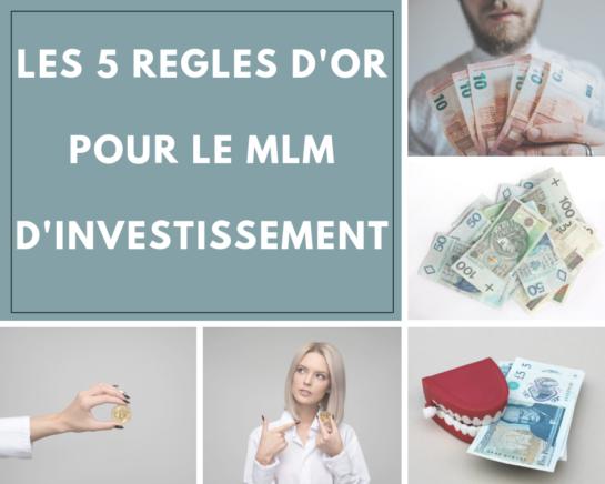 5 Règles d'or pour MLM d'investissement - www.reussirsonmlm.com