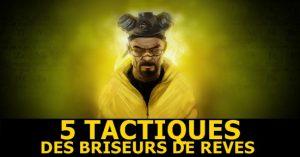 5 tactiques briseurs de rêves