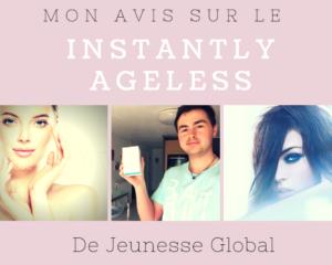 Avis Instantly Ageless Jeunesse Global - www.reussirsonmlm.com