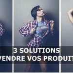 3 solutions incontournables pour vendre vos produits MLM et faire décoller votre business