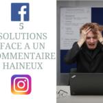 Comment réagir face à un commentaire haineux en ligne à votre égard ? Les 5 solutions