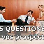 Découvrez les 5 questions à poser lors d'une conversation avec vos prospects en marketing de réseau