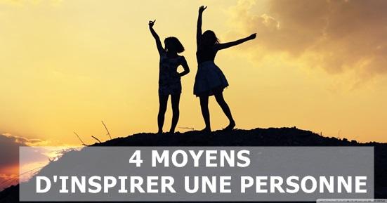 4 moyens d'inspirer une personne
