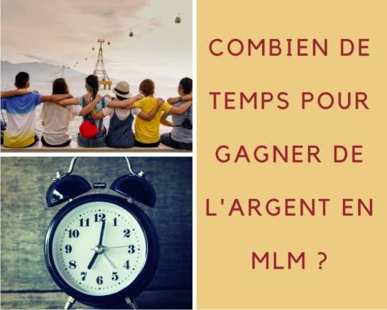 COMBIEN DE TEMPS POUR GAGNER DE L'ARGENT EN MLM - www.reussirsonmlm.com