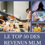 Regardez le Top 50 des plus gros revenus MLM ! Découvrez les 2 SECRETS de réussite pour y parvenir…