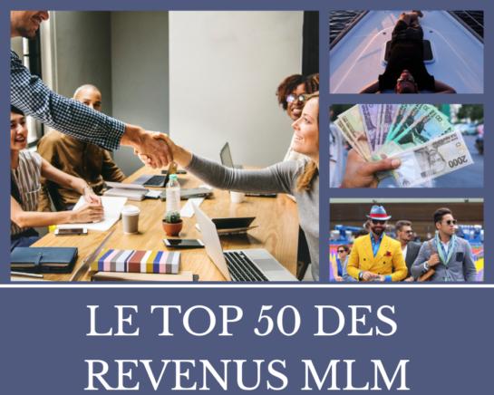 LE TOP 50 DES REVENUS MLM - www.reussirsonmlm.com