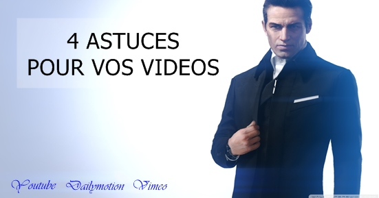 4 astuces vidéos youtube