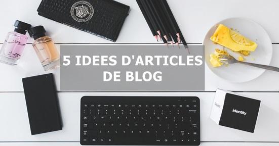 5 idées d'articles de blog