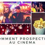 Comment prospecter au cinéma pour votre activité de marketing relationnel ?