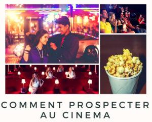 comment Prospecter au cinéma - www.reussirsonmlm.com