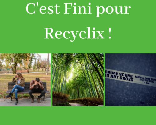 Avis Recyclix c'est fini - www.reussirsonmlm.com
