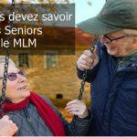 POURQUOI vous devez intégrer les seniors dans le MLM…