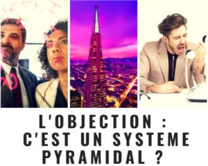 Objection Système pyramidal - www.reussirsonmlm.com