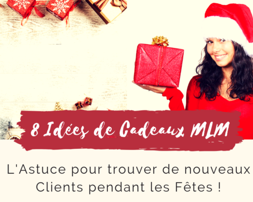 8 Idées de Cadeaux MLM - www.reussirsonmlm.com