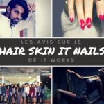 Les avis Hair Skin Nails de It Works + la méthode à découvrir pour le distribuer