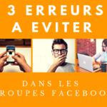 3 ERREURS à ne pas faire dans un groupe Facebook sur le Marketing Relationnel