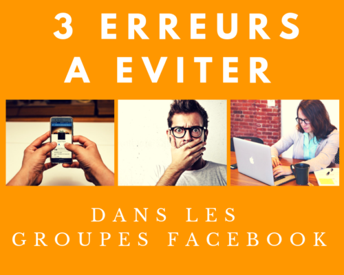 3 erreurs groupe facebook mlm - www.reussirsonmlm.com