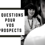 Découvrez les 5 questions à poser lors de la PROSPECTION avec vos contacts en marketing relationnel