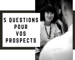 La Prospection 5 Questions - www.reussirsonmlm.com