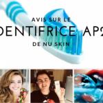 J'ai Testé le Dentifrice AP24 de Nu Skin ! Voilà mon AVIS…