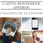 L'auto répondeur Aweber, 3 raisons pour lesquelles je vous le recommande pour le WEBMARKETING