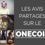 Pourquoi les avis sur Onecoin sont partagés ? Découvrez les 5 raisons…
