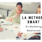 Découvrez la Méthode SMART en Marketing Relationnel qui va EXPLOSER vos résultats…