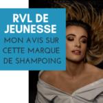 J'ai Testé la Marque de Shampoing RVL de Jeunesse Global – NE l'ACHETEZ PAS avant d'avoir lu ça !